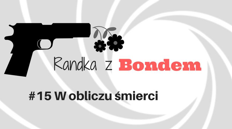W obliczu śmierci Randka z Bondem recenzja
