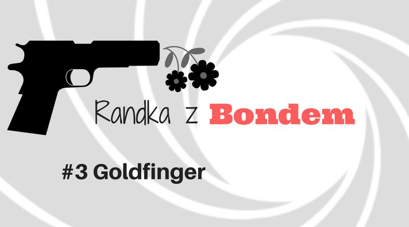 Randka z Bondem Goldfinger