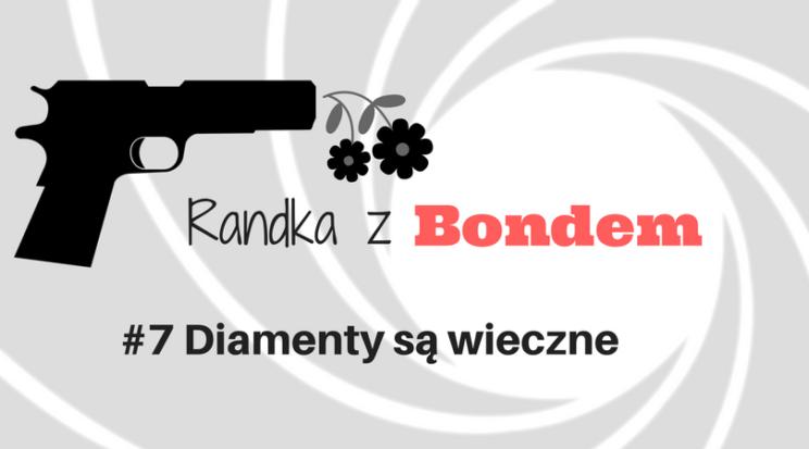 Randka z Bondem - Diamenty są wieczne recenzja