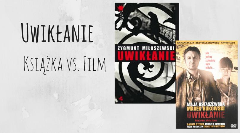 Uwikłanie Zygmunt Miłoszewski książka vs film