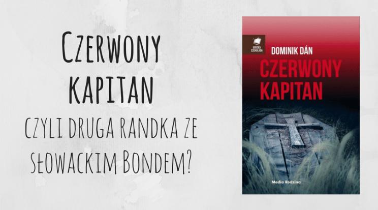 Czerwony kapitan Dominik Dan