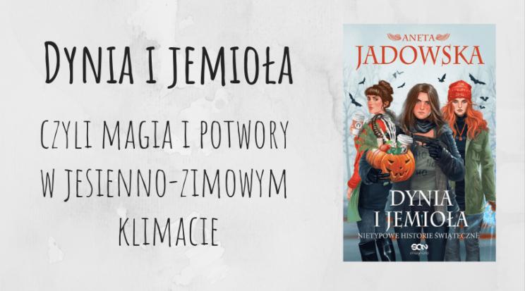 Dynia i jemioła Aneta Jadowska