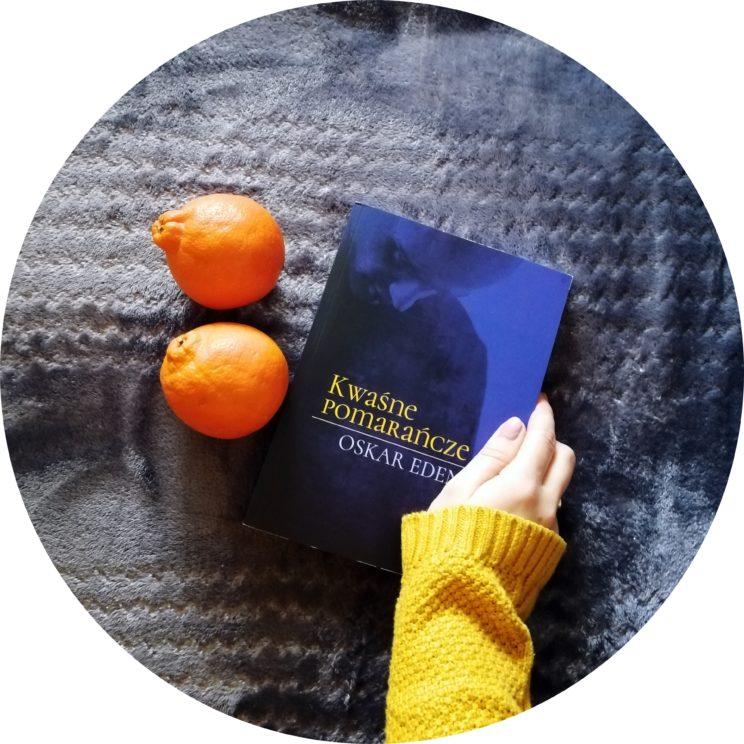 Recenzje Kwaśne pomarańcze Oskar Eden