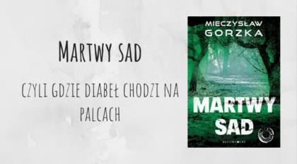 Martwy sad Mieczysław Gorzka wydawnictwo bukowy las recenzja