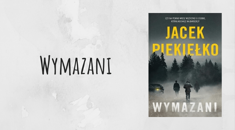 Wymazani Jacek Piekiełko thriller kryminał Wydawnictwo skarpa warszawska