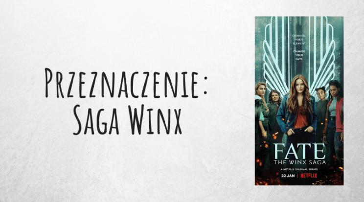 Przeznaczenie Saga Winx serial fantastyczny Netflix