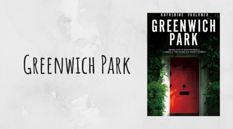 Greenwich Park Katherine Faulkner wydawnictwo Muza recenzja książki