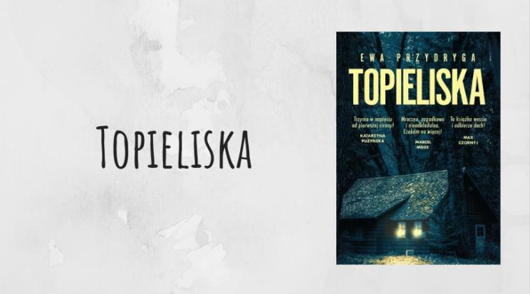 Topieliska Ewa przydryga wydawnictwo muza recenzja