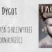 Dygot, czyli baśń o niezwykłej normalności