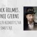 Sherlock Holmes. Odcienie czerni, czyli bardzo klimatyczna wydmuszka